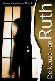 Vogelaar van Mourik, Geesje-De keuze van Ruth (nieuw)