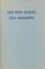 Dieleman, Ds. F.J. (e.a.)-Uit den Schat des Woords, 30e jaargang