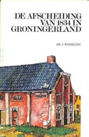 Wesseling, Dr. J.-De Afscheiding van 1834 in Groningerland (deel 2)