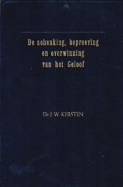 Kersten, Ds. J.W.-De schenking, beproeving en overwinning van het geloof