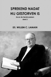 Lamain, Ds. W.C.-Sprekend nadat hij gestorven is (3e en 4e tiental preken) (nieuw)