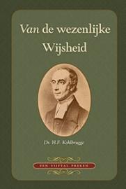 Kohlbrugge, Dr. H.F.-Van de wezenlijke wijsheid (nieuw)