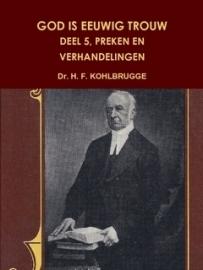 Kohlbrugge, Dr. H.F.-God is eeuwig trouw, deel 5, Preken en Verhandelingen (nieuw)