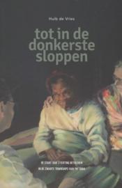 Vries, Huib de-Tot in de donkerste sloppen (nieuw)
