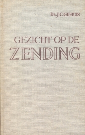 Gilhuis, Dr. J.C.-Gezicht op de Zending