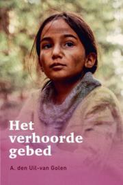 Uil-van Golen, A. den-Het verhoorde gebed (nieuw)