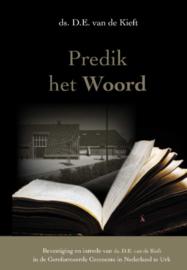Kieft, Ds. D.E. van de-Predik het Woord (nieuw)