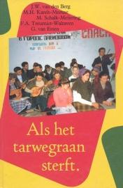 Berg, J.W. van den (e.a.)-Als het tarwegraan sterft