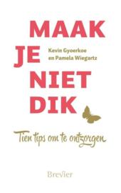 Gyoerkoe, Kevin en Wiegartz, Pamela-Maak je niet dik (nieuw, licht beschadigd)