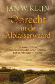 Klijn, Jan W.-Onrecht in de Alblasserwaard (nieuw)