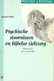 Pfeifer, Samuel-Psychische stoornissen en bijbelse zielszorg