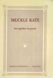 Woerden, H.C. van (vertaling)-Muckle Kate, een zegeteken van genade