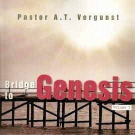 Vergunst, Pastor A.T.-Bridge to Genesis (volume 1) (nieuw)