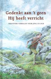 Dorresteijn, J.D.A.-Gedenk aan 't geen Hij heeft verricht (nieuw)