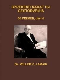 Lamain, Ds. W.C.-Sprekend nadat hij gestorven is; deel 4, 50 preken (nieuw)