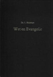 Huisman, Ds. L.-Wet en Evangelie
