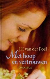 Poel, J.F. van der-Met hoop en vertrouwen (nieuw)