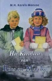 Karels-Meeuse, M.H.-Het Kerstfeest van Ries en Maaike (nieuw)