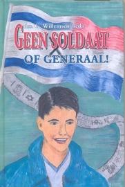 Willemsen, Drs. G.-Geen soldaat of generaal
