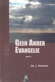 Huisman, Ds. L.-Geen Ander Evangelie (deel 4)