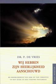 Vries, Dr. P. de-Wij hebben Zijn heerlijkheid aanschouwd (nieuw)