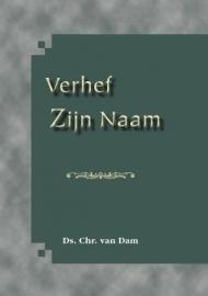 Dam, Ds. Chr. van-Verhef Zijn Naam (nieuw)