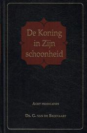 Breevaart, Ds. G. van de-De Koning in Zijn schoonheid (nieuw)