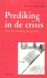 Sluijs, Dr. C.A. van der-Prediking in de crisis