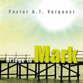 NIEUW: Vergunst, Pastor A.T.-Bridge to Mark