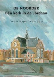 Borger-Koetsier, Guda H. (redactie)-De Noorder-Een kerk in de Jordaan