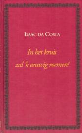 Costa, Isaäc da-In het kruis zal 'k eeuwig roemen