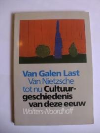 Galen Last, Van-Van Nietzsche tot nu