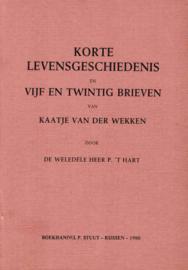 Hart, P. 't-Korte levensgeschiedenis & Vijf en twintig brieven van Kaatje van der Wekken