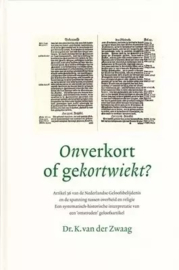 Zwaag, Dr. K. van der-Onverkort of gekortwiekt?