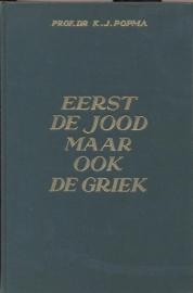Popma, Prof. Dr. K.J.-Eerst de Jood maar ook de Griek