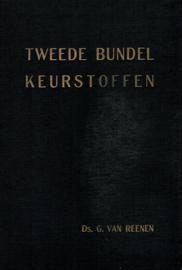 Reenen, Ds. G. van-Tweede bundel keurstoffen