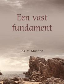 Mondria, Ds. M.-Een vast fundament (nieuw)