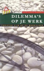 Schalk, Peter (eindred.)-Dilemma's op je werk