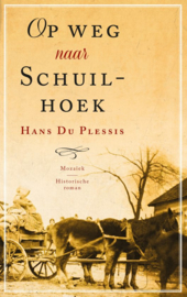 Plessis, Hans du-Op weg naar Schuilhoek (nieuw)