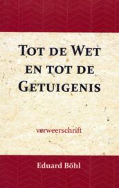 Bohl, Eduard-Tot de Wet en tot de Getuigenis (nieuw)