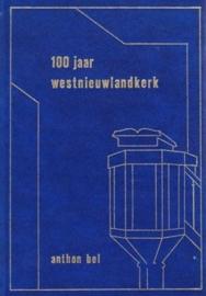 Bel, Anthon-100 jaar Westnieuwlandkerk