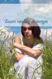 Thijssing-Boer, Henny-Tussen vandaag en morgen (nieuw)