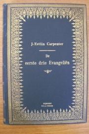 Estlin Carpenter, J.-De Eerste Drie Evangeliën