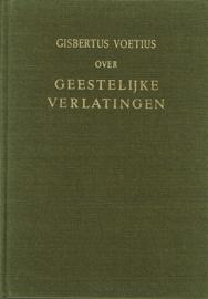 Voetius, Gisbertus-Geestelijke Verlatingen