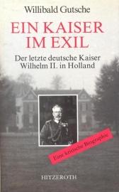 Gutsche, Willibald-Ein Kaiser im Exil