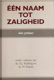 Budding, Ds. D.J. en Pieters, Ds. W.-Eén Naam tot zaligheid