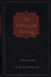 Breevaart, Ds. G. van de-De verhoogde Koning (nieuw)