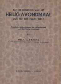 Brakel, Wilhelmus a-Kan de bediening van het Heilig Avondmaal ook mij tot zegen zijn?