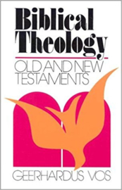 Vos, Geerhardus-Biblical Theology Old and New Testaments