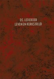 Brakel, Jan van-Ds. L.G.C. Ledeboer, zijn leven en kerkstrijd